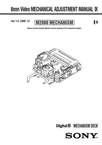 SONY 8mm VIDEO MECHANICAL ADJUSTMENT MANUAL IX M2000 MECHANISM VIDEO 8 DECK 45 PAGES ENG