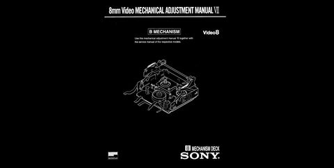 SONY 8mm VIDEO 8 VIDEO MECHANISM ADJUSTMENT MANUAL VII B MECHANISM 36 PAGES ENG