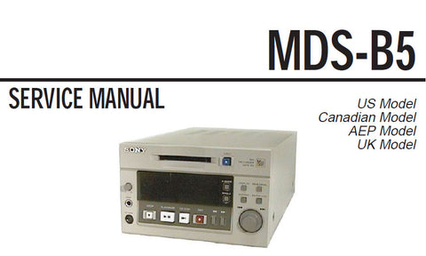 SONY MDS-B5 MD RECORDER SERVICE MANUAL INC BLK DIAGS PCBS SCHEM DIAGS AND PARTS LIST 101 PAGES ENG