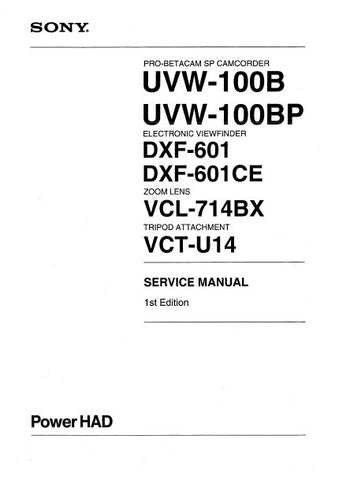 SONY UVW-100B UVW-100BP PRO BETACAM SP CAMCORDER DXF-601 DXF-601CE ELECTRONIC VIEWFINDER VCL-714BX ZOOM LENS VCT-U14 TRIPOD ATTACHMENT SERVICE MANUAL INC BLK DIAGS PCBS SCHEM DIAGS AND PARTS LIST 109 PAGES ENG