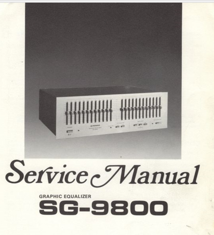 PIONEER SG-9800 GRAPHIC EQUALIZER SERVICE MANUAL INC BLK DIAG PCBS SCHEM DIAGS AND PARTS LIST 31 PAGES ENG