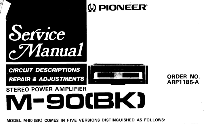 PIONEER M-90 BK STEREO POWER AMPLIFIER SERVICE MANUAL INC BLK DIAG PCBS  SCHEM DIAG AND PARTS LIST 18 PAGES ENG