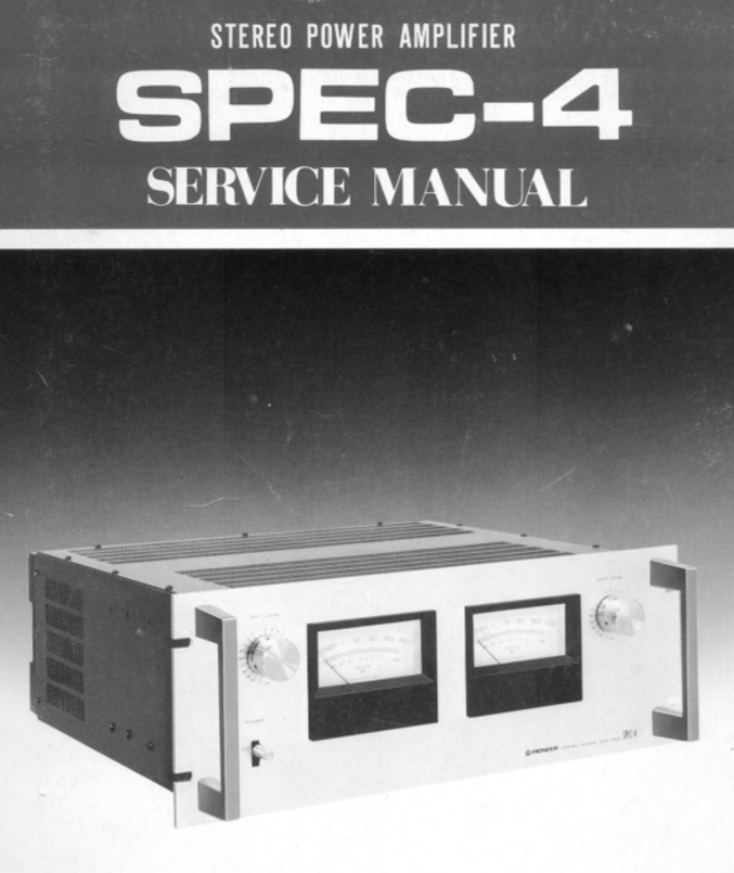 PIONEER SPEC-4 STEREO POWER AMPLIFIER SERVICE MANUAL INC BLK DIAG PCBS  SCHEM DIAGS AND PARTS LIST 37 PAGES ENG