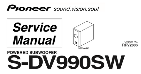 PIONEER S-DV990SW POWERED SUBWOOFER SERVICE MANUAL INC BLK DIAG PCBS SCHEM DIAGS AND PARTS LIST 41 PAGES ENG