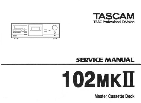 TASCAM 102mkII MASTER STEREO CASSETTE TAPE DECK SERVICE MANUAL INC SCHEMS PCBS AND PARTS LIST 22 PAGES ENG JP