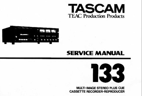 TASCAM 133 MULTI IMAGE STEREO PLUS CUE CASSETTE TAPE RECORDER REPRODUCER SERVICE MANUAL INC BLK DIAGS SCHEMS PCBS AND PARTS LIST 64 PAGES ENG