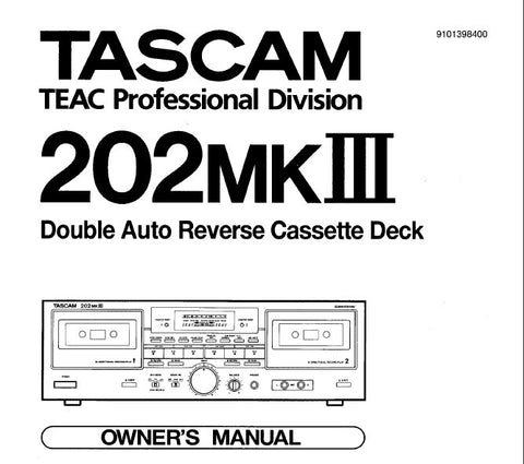 TASCAM 202MKIII DOUBLE AUTO REVERSE STEREO CASSETTE TAPE DECK OWNER'S MANUAL INC CONN DIAGS AND TRSHOOT GUIDE 20 PAGES ENG