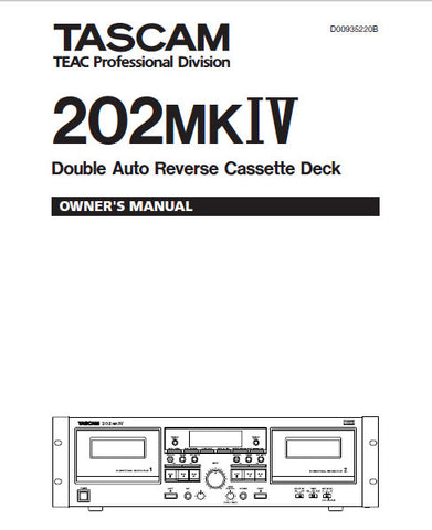TASCAM 202MKIV DOUBLE AUTO REVERSE STEREO CASSETTE TAPE DECK OWNER'S MANUAL INC CONN DIAG AND TRSHOOT GUIDE 28 PAGES ENG