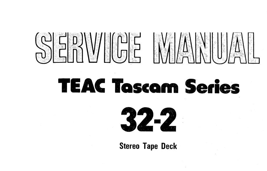 TASCAM 32-2 2 TRACK MASTER STEREO TAPE DECK SERVICE MANUAL