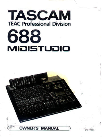 TASCAM 688 MIDISTUDIO OWNER'S MANUAL INC CONN DIAGS BLK DIAGS AND LEVEL DIAG 65 PAGES ENG