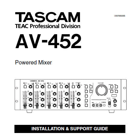 TASCAM AV-452 POWERED MIXER INSTALLATION AND SUPPORT GUIDE INC CONN DIAGS AND BLK DIAG 24 PAGES ENG