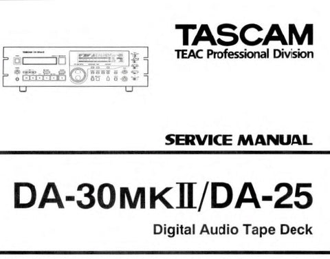 TASCAM DA-25 DA-30MKII DIGITAL AUDIO TAPE DECK SERVICE MANUAL INC SCHEM DIAGS PCB'S AND PARTS LIST 63 PAGES ENG