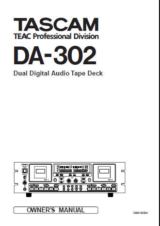 TASCAM DA-302 DUAL DIGITAL AUDIO TAPE DECK OWNER'S MANUAL INC BLK DIAG AND CONN DIAG 33 PAGES ENG