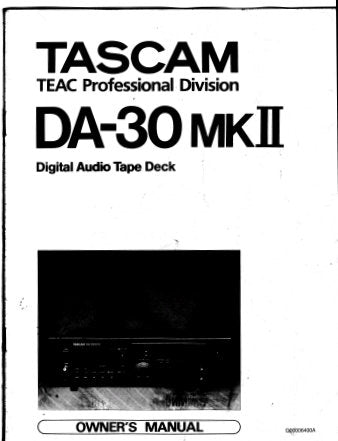 TASCAM DA-30MKII DIGITAL AUDIO TAPE DECK OWNER'S MANUAL INC TRSHOOT GUIDE 26 PAGES ENG
