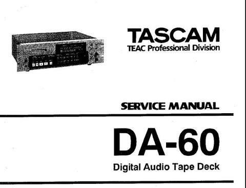 TASCAM DA-60 DIGITAL AUDIO TAPE DECK SERVICE MANUAL INC BLK DIAGS PCB'S AND PARTS LIST 63 PAGES ENG