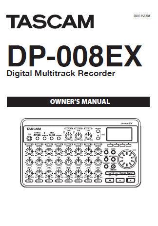 TASCAM DP-008EX DIGITAL MULTITRACK RECORDER OWNER'S MANUAL