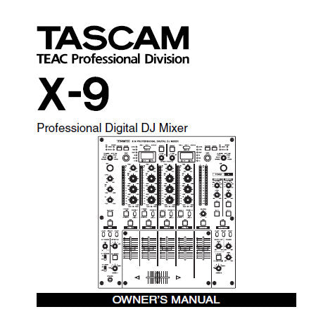 TASCAM X-9 PROFESSIONAL DIGITAL DJ MIXER OWNER'S MANUAL