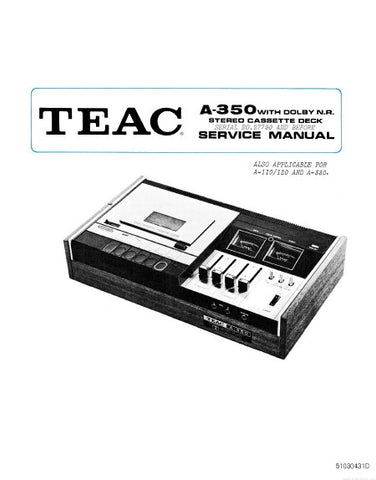 TEAC A-110 A-120 A-330 A-350 STEREO CASSETTE DECK SERVICE MANUAL INC BLK DIAG SPCBS SCHEM DIAGS AND PARTS LIST 60 PAGES ENG