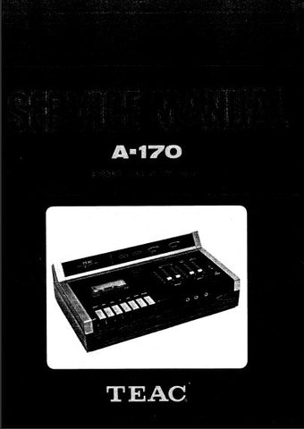 TEAC A-170 STEREO CASSETTE DECK SERVICE MANUAL INC PCBS SCHEM DIAG AND PARTS LIST 32 PAGES ENG