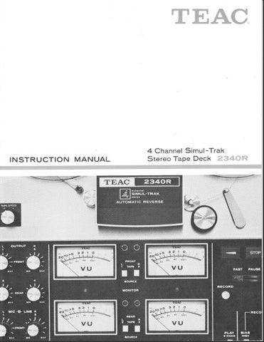 TEAC 2340R 4 TRACK 4 CHANNEL SIMUL TRACK STEREO TAPE DECK INSTRUCTION MANUAL INC CONN DIAGS 31 PAGES ENG