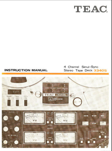 TEAC 3340S 4 CHANNEL SIMUL SYNC STEREO TAPE DECK INSTRUCTION MANUAL INC CONN DIAGS AND TRSHOOT GUIDE 34 PAGES ENG