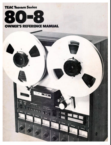 TEAC 80-8 TASCAM 8 CHANNEL REEL TO REEL RECORDER REPRODUCER OWNER'S REFERENCE MANUAL INC GENERAL MAINTENANCE GUIDE 28 PAGES ENG