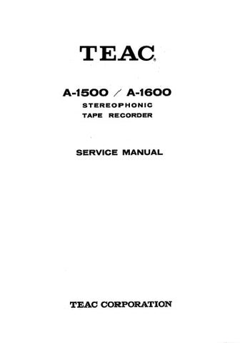 TEAC A-1500 A-1600 STEREOPHONIC TAPE RECORDER SERVICE MANUAL INC PCBS SCHEM DIAGS AND PARTS LIST 55 PAGES ENG