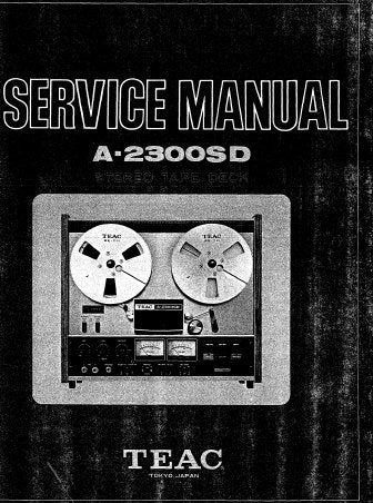 TEAC A-2300SD STEREO TAPE DECK SERVICE MANUAL INC BLK DIAG PCBS SCHEM DIAGS AND PARTS LIST 50 PAGES ENG