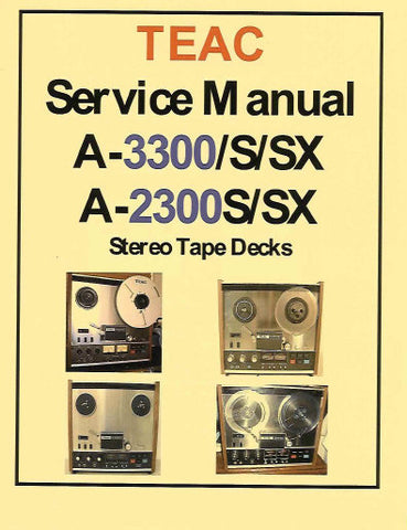 TEAC A-2300S A-2300SX A-3300S A-3300SX STEREO TAPE DECKS SERVICE MANUAL INC PCBS SCHEM DIAGS AND PARTS LIST 46 PAGES ENG