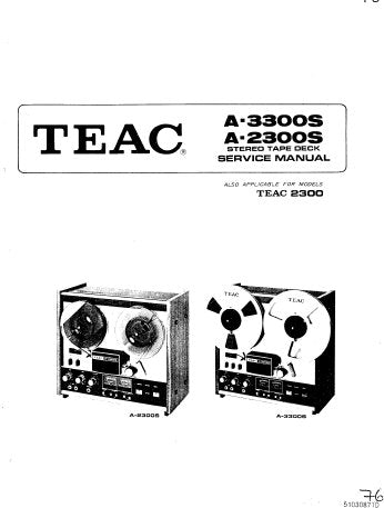 TEAC A-2300 A-2300S A-3300S STEREO TAPE DECK SERVICE MANUAL INC PCBS SCHEM DIAGS AND PARTS LIST 81 PAGES ENG