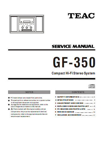 TEAC GF-350 COMPACT HIFI STEREO SYSTEM SERVICE MANUAL INC PCBS SCHEM DIAGS AND PARTS LIST 21 PAGES ENG