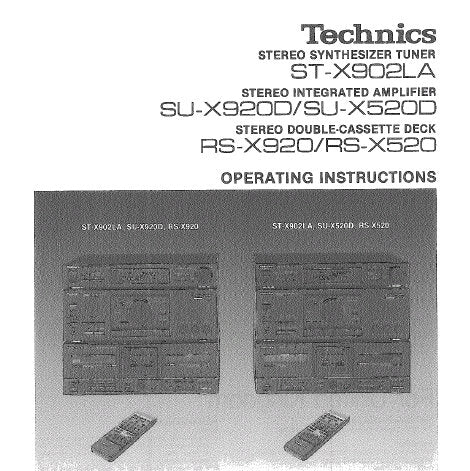 TECHNICS RS-X520 RS-X920 STEREO DOUBLE CASSETTE TAPE DECK SU-X520D SU-X920D STREO INTEGRATED AMPLIFIER ST-X902LA STEREO SYNTHESIZER TUNER OPERATING INSTRUCTIONS  INC CONN DIAGS AND TRSHOOT GUIDE 48 PAGES ENG