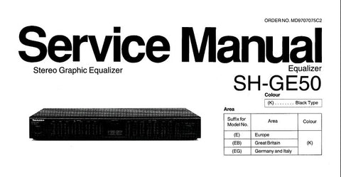 TECHNICS SH-GE50 STEREO GRAPHIC EQUALIZER SERVICE MANUAL INC SCHEM DIAG PCB'S WIRING CONN DIAG BLK DIAG AND PARTS LIST 14 PAGES ENG