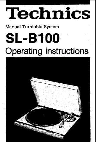TECHNICS SL-B100 TURNTABLE SYSTEM OPERATING INSTRUCTIONS INC CONN DIAG 6 PAGES ENG