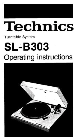 TECHNICS SL-B303 TURNTABLE SYSTEM OPERATING INSTRUCTIONS INC CONN DIAG AND TRSHOOT GUIDE 10 PAGES ENG