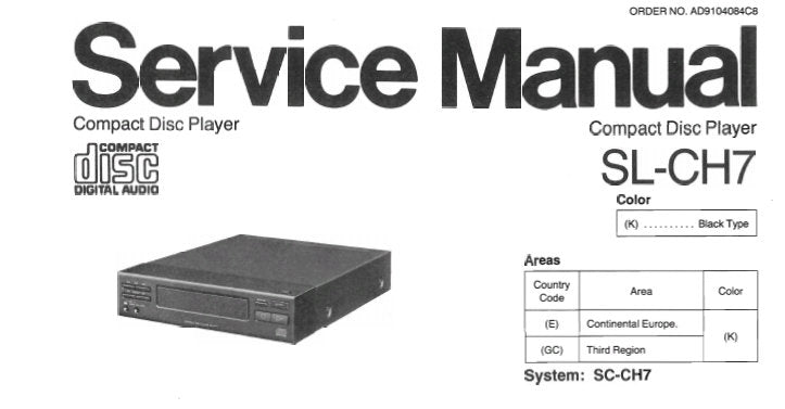 TECHNICS SL-CH7 CD PLAYER SERVICE MANUAL INC SCHEM DIAG PCB'S WIRING CONN DIAG BLK DIAG TRSHOOTGUIDE AND PARTS LIST 28 PAGES ENG