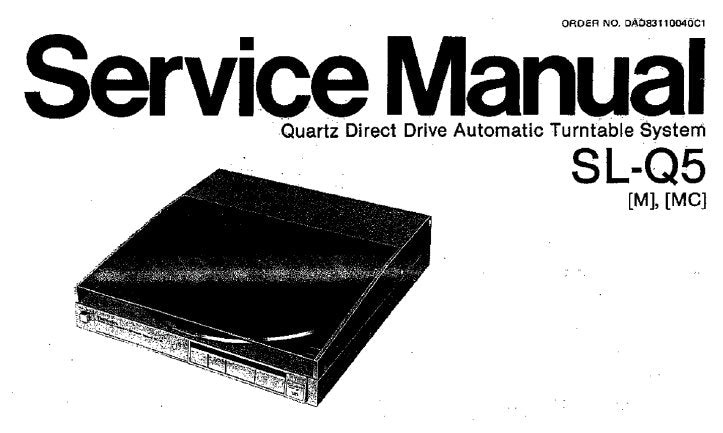 TECHNICS SL-Q5 [M] [MC] QUARTZ DIRECT DRIVE AUTOMATIC TURNTABLE SYSTEM SERVICE MANUAL INC CIRC BOARD AND WIRING CONN DIAG SCHEM DIAG PCB AND PARTS LIST 25 PAGES ENG