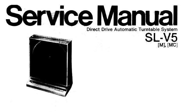 TECHNICS SL-V5 [M] [MC] DIRECT DRIVE AUTOMATIC TURNTABLE SYSTEM SERVICE MANUAL INC TRSHOOT GUIDE BLOCK DIAG CIRC DIAG AND WIRING CONN DIAG SCHEM DIAG AND PARTS LIST 22 PAGES ENG