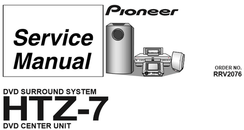 PIONEER HTZ-7 DVD SURROUND SYSTEM HTZ-C7 DVD CENTER UNIT HTZ-SW7 POWERED SUBWOOFER AMPLIFIER ASSEMBLY A-SW7 SERVICE MANUAL INC BLK DIAG PCBS SCHEM DIAGS AND PARTS LIST 128 PAGES ENG