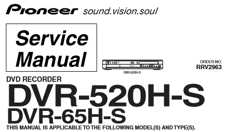 PIONEER DVR-520H-S DVR-65H-S DVD RECORDER SERVICE MANUAL INC BLK DIAG PCBS SCHEM DIAGS  AND PARTS LIST 148 PAGES ENG