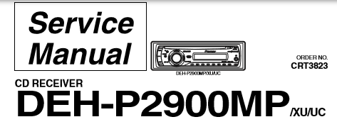 PIONEER DEH-P2900MP CRT3823 CD RECEIVER SERVICE MANUAL INC BLK DIAG PCBS SCHEM DIAGS AND PARTS LIST 68 PAGES ENG