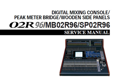 YAMAHA 02R96 MB02R96 SP02R96 DIGITAL MIXING CONSOLE PEAK METER BRIDGE WOODEN SIDE PANELS SERVICE MANUAL INC PCB'S SCHEM DIAGS BLK DIAG AND PARTS LIST 382 PAGES ENG