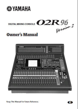 YAMAHA 02R96 DIGITAL MIXING CONSOLE VERSION 2 OWNER'S MANUAL INC CONN DIAGS LEVEL DIAG AND BLK DIAG 349 PAGES ENG