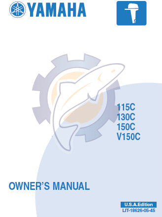 YAMAHA 115C 115TR 130C 150C 150TR V150C OUTBOARD MOTOR OWNER'S MANUAL INC TRSHOOT GUIDE USA EDITION 90 PAGES ENG