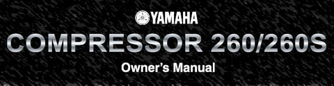 YAMAHA 260 260S COMPRESSOR OWNER'S MANUAL 5 PAGES ENG