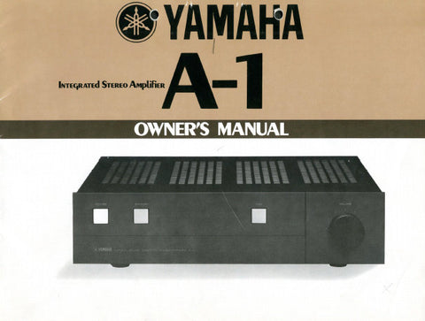 YAMAHA A-1 INTEGRATED STEREO AMPLIFIER OWNER'S MANUAL INC CONN DIAG BLK DIAG SCHEM DIAG AND TRSHOOT GUIDE 20 PAGES ENG