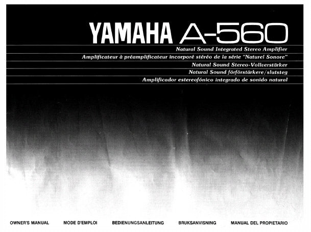 YAMAHA A-560 STEREO INTEGRATED AMPLIFIER OWNER'S MANUAL INC CONN DIAG TRSHOOT GUIDE AND SCHEM DIAG 23 PAGES ENG FRANC DEUT SVENSKA ITAL