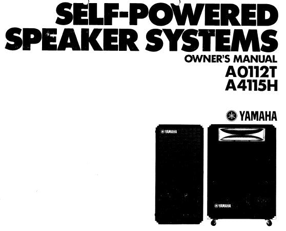 YAMAHA A0112T A4115H SELF POWERED SPEAKER SYSTEMS OWNER'S MANUAL INC BLK DIAGS 12 PAGES ENG