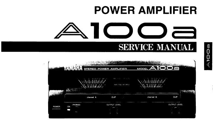 YAMAHA A100a STEREO POWER AMPLIFIER SERVICE MANUAL INC BLK DIAG SCHEM DIAG PCB'S AND PARTS LIST 19 PAGES ENG
