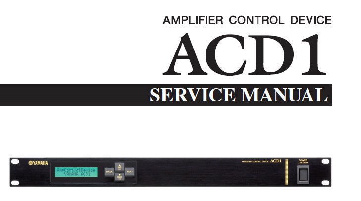 YAMAHA ACD1 AMPLIFIER CONTROL DEVICE SERVICE MANUAL INC WIRING DIAG PCB'S TRSHOOT GUIDE BLK DIAG SCHEM DIAGS AND PARTS LIST 125 PAGES ENG